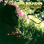 Tim Hardin Hang On To A Dream