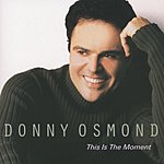 Donny Osmond This Is The Moment (International Version) (2CD)