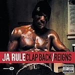 Ja Rule Reigns/Clap Back (Parental Advisory)