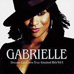 Gabrielle Dreams Can Come True: Greatest Hits Vol.1
