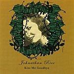 Johnathan Rice Kiss Me Goodbye
