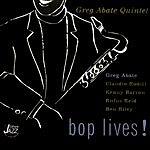 Greg Abate Quintet Bop Lives!