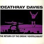 The Deathray Davies Drunken Ventriloquist