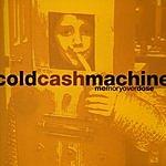 Cold Cash Machine Memory Overdose
