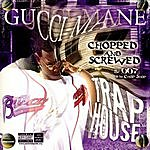 Gucci Mane Trap House (Chopped And Screwed) (Parental Advisory)