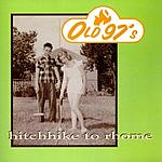 Old 97's Hitchhike To Rhome