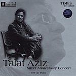 Talat Aziz Talat Aziz - Silver Anniversary Concert