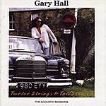 Gary Hall Twelve Strings & Tall Stories