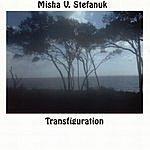Misha V. Stefanuk Transfiguration