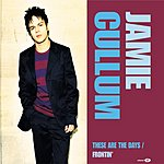 Jamie Cullum These Are The Days/Frontin'