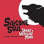 Silicone Soul Under A Werewolf Moon