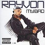 Rayvon My Bad (Parental Advisory)