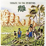 Steel Pulse Tribute To The Martyrs
