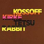 Paul Kossoff Kossoff Kirke Tetsu Rabbit