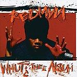 Redman Whut? Thee Album (Parental Advisory)