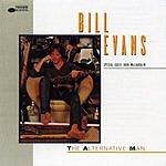 Bill Evans The Alternative Man