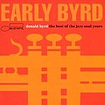 Donald Byrd Early Byrd - The Best Of The Jazz Soul Years