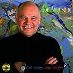 Joe Augustine Cool Today, Jazz Tonight