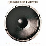 Kingdom Come In Your Face