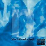 Nine Inch Nails Fixed (Parental Advisory)