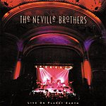 Neville Brothers Live On Planet Earth (Live)
