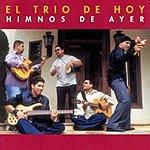 El Trio De Hoy Himnos De Ayer