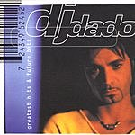 DJ Dado DJ Dado: Greatest Hits And Future Bits