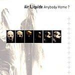 Air Liquide Anybody Home?