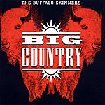 Big Country The Buffalo Skinners