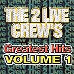 2 Live Crew The 2 Live Crew's Greatest Hits, Vol.1