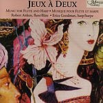 Robert Aitken Jeaux À Deux: Music For Flute And Harp