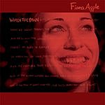 Fiona Apple When The Pawn.....