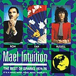 Sparks Mael Intuition: The Best Of Sparks 1974-1976