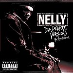 Nelly Da Derrty Versions: The Re-Invention (Parental Advisory)