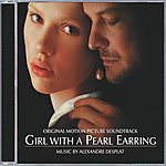 Alexandre Desplat Girl With A Pearl Earring: Original Motion Picture Soundtrack