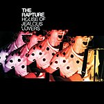 The Rapture House Of Jealous Lovers (CD 1)