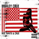 Mötley Crüe Red White & Crüe (Parental Advisory)