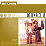 Derek & Clive Come Again