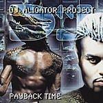 DJ Aligator Project Payback Time