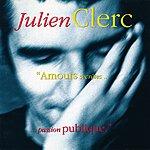 Julien Clerc Amours Secretes Passion Publique