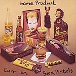 Sex Pistols Some Product/Carri On Sex Pistols