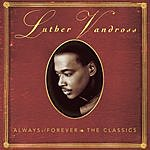 Luther Vandross Always & Forever: The Classics
