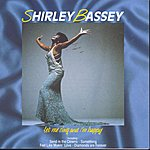 Shirley Bassey Let Me Sing And I'm Happy