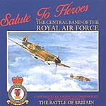 The Central Band Of The Royal Air Force Salute To Heroes