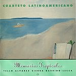 Cuarteto Latinoamericano Memorias Tropicales