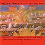 Cuarteto Latinoamericano Four, For Tango