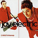 Joy Electric Christian Songs