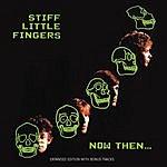 Stiff Little Fingers Now Then...