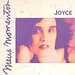 Joyce Meus Momentos: Joyce