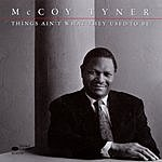 McCoy Tyner Things Ain't What They Used To Be